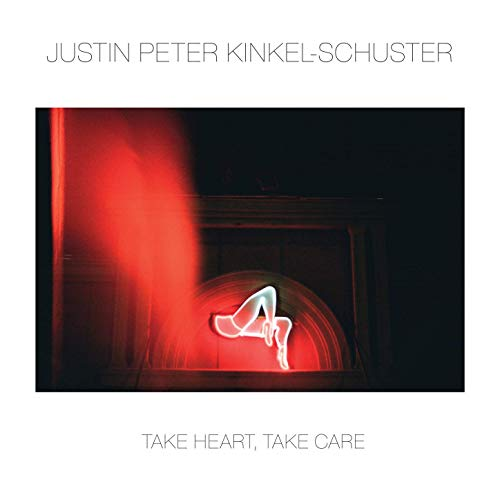 Justin Peter Kinkel-Schuster - Take Heart, Take Care (2019)