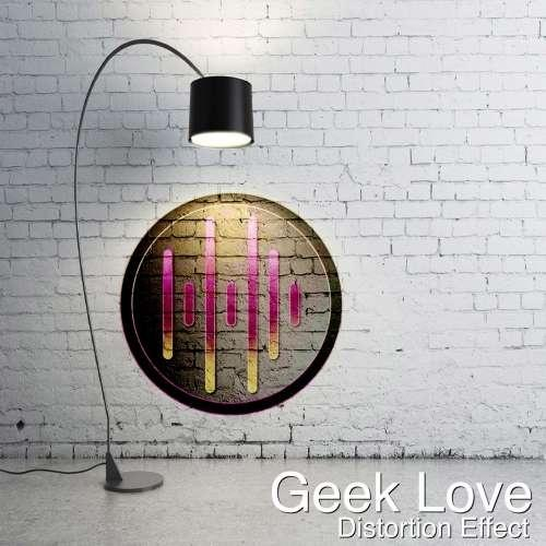 Distortion Effect - Geek Love (2019)