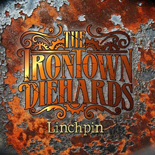 The Irontown Diehards - Linchpin (2019)