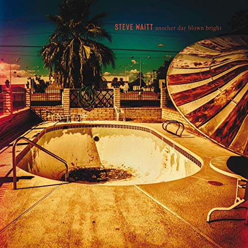 Steve Waitt - Another Day Blown Bright (2019)