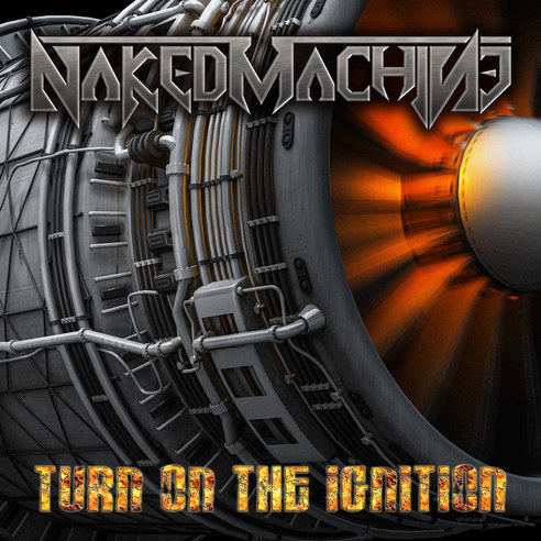 Naked Machine - Turn on the Ignition (2019)