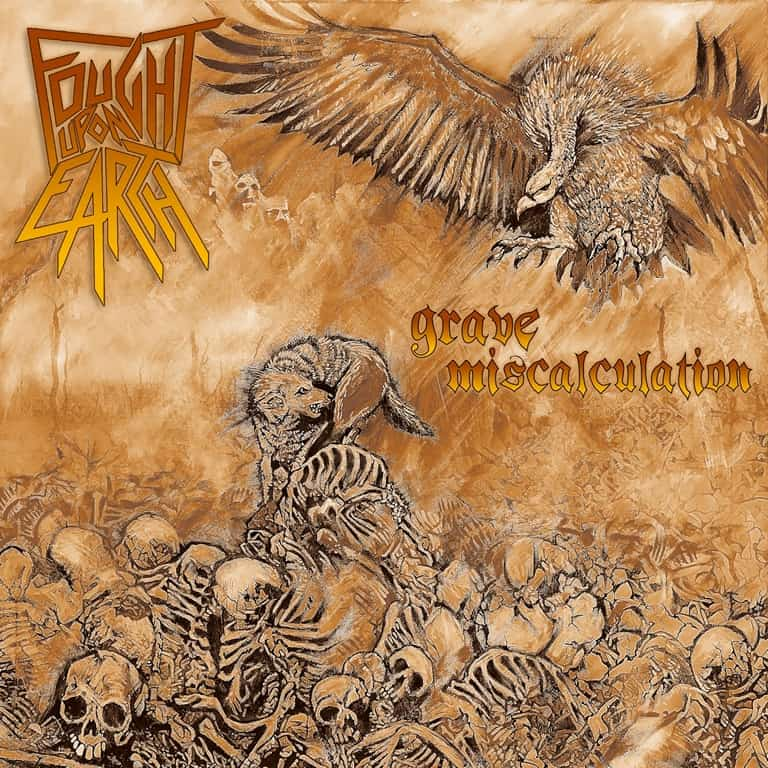 Fought upon Earth - Grave Miscalculation (2019)