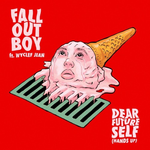 Fall Out Boy - Dear Future Self (Hands Up) ft. Wyclef Jean (2019)