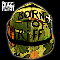 Bolt Action - Born To Riff [ep] (2019)