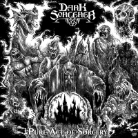 Dark Sorcerer - Pure Act Of Sorcery [ep] (2019)