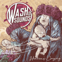 Wash Of Sounds - Heaven's Crying (2019)