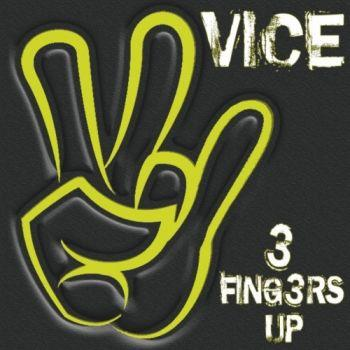 Vice - 3 Fingers Up (2019)