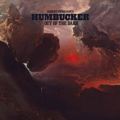 Robert Pehrsson's Humbucker - Out of the Dark (2019)