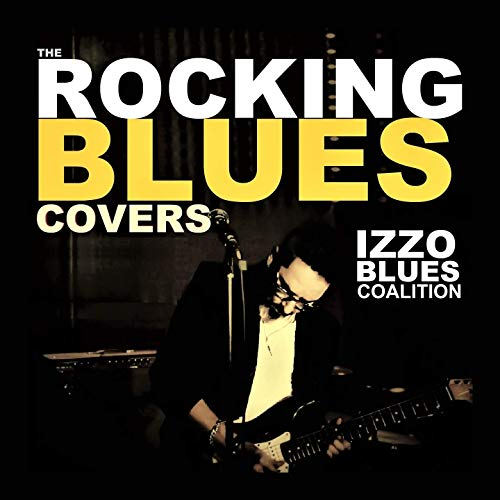 Izzo Blues Coalition - The Rocking Blues Covers (2019)