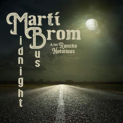 Marti Brom & Her Rancho Notorious - Midnight Bus (2019)