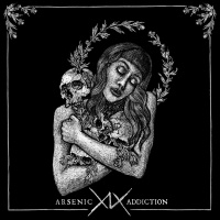 Arsenic Addiction - XIX (2019)