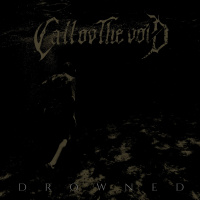 Call Ov The Void - Drowned [ep] (2019)