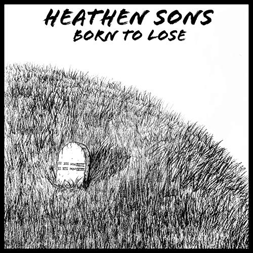 Heathen Sons - Born To Lose (2019)