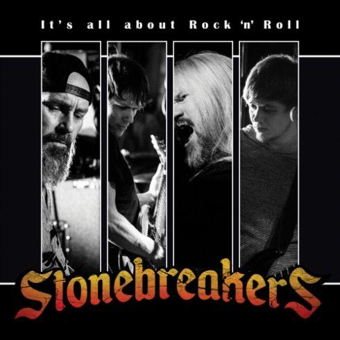 Stonebreakers - It's All About Rock 'n' Roll (2019)