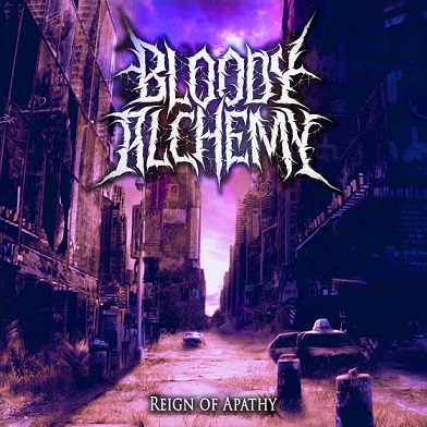 Bloody Alchemy - Reign of Apathy (2019)
