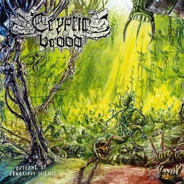 Cryptic Brood - Outcome of Obnoxious Science (2019)