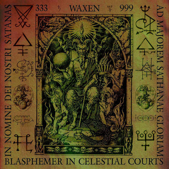 Waxen - Blasphemer in Celestial Courts (2019)