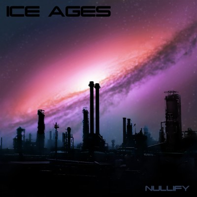 Ice Ages - Nullify - (2019)