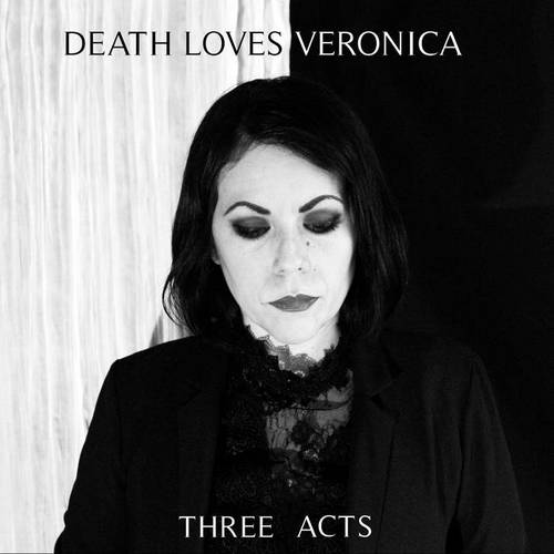 Death Loves Veronica - Three Acts (2019)