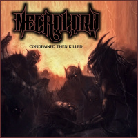 Necrolord - Condemned Then Killed... (2019)