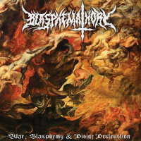 Blasphemathory - War, Blasphemy & Divine Destruction (2019)