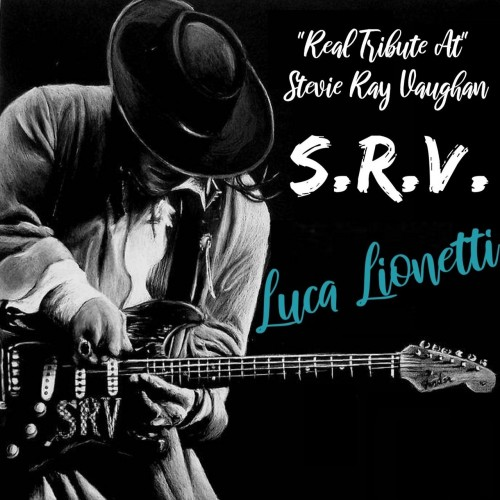 Luca Lionetti - Real Tribute at Stevie Ray Vaughan (2019)