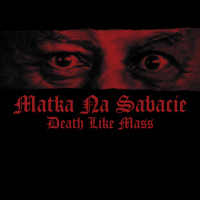 Death Like Mass - Matka Na Sabacie [ep] (2019)