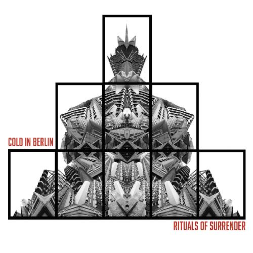 Cold In Berlin - Rituals Of Surrender (2019)