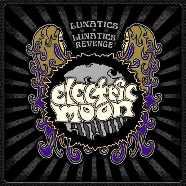 Electric Moon - Lunatics & Lunatics Revenge (2019)