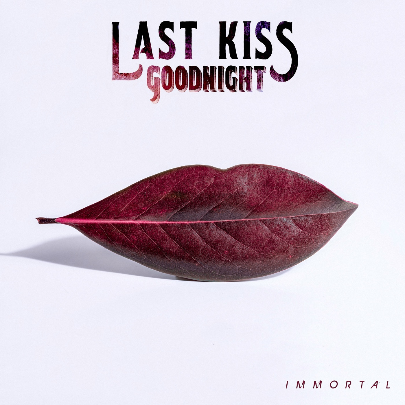 Last Kiss Goodnight - Immortal (2019)