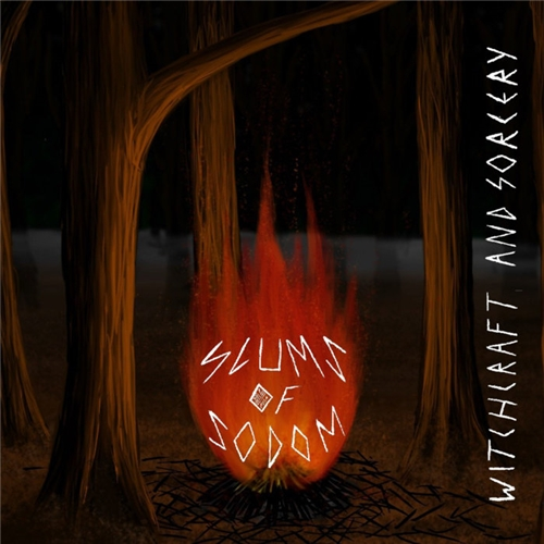 Slums of Sodom - Witchcraft and Sorcery (2019)