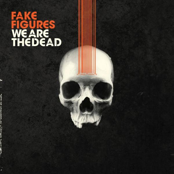 Fake Figures - We Are the Dead (EP) (2019)