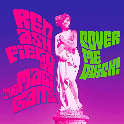 Ren Ashfield And The Magicians - Cover Me Quick! (2019)
