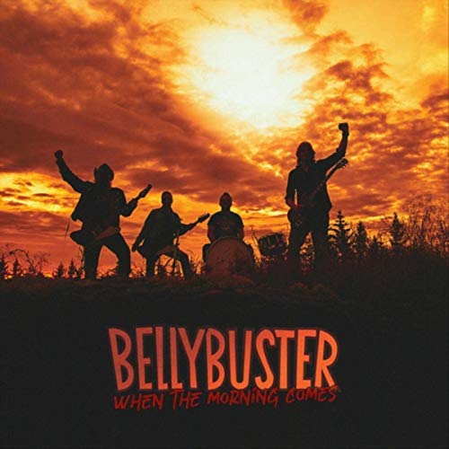 Bellybuster - When the Morning Comes (2019)