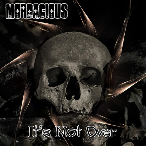 Mordacious - It's Not Over - 2019