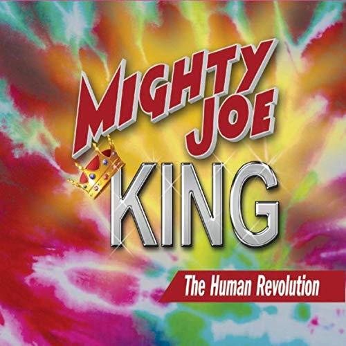 Mighty Joe King - The Human Revolution (2019)