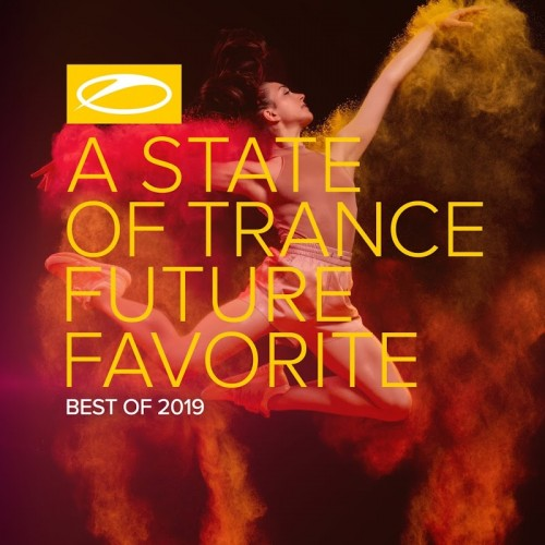 Various Artists - A State of Trance: Future Favorite - Best Of 2019 (2019)