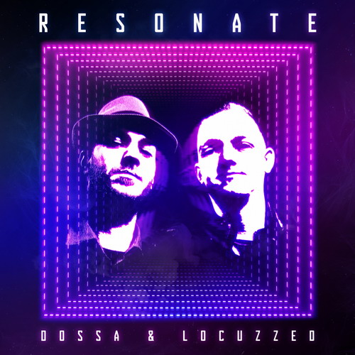 Dossa and Locuzzed - Resonate (2019)