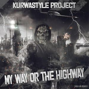 Kurwastyle Project - My Way Or The Highway (2019)