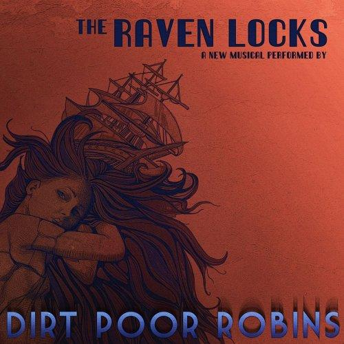 Dirt Poor Robins - The Raven Locks (2019)