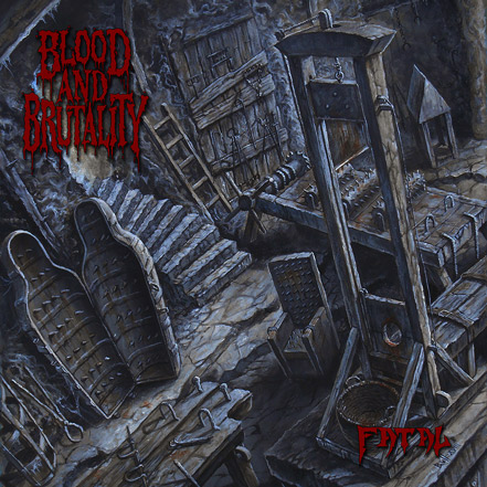 Blood and Brutality - Fatal (2020)