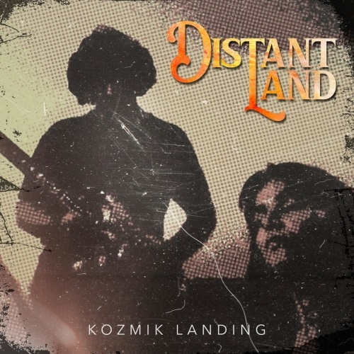 Kozmik Landing - Distant Land (2019)