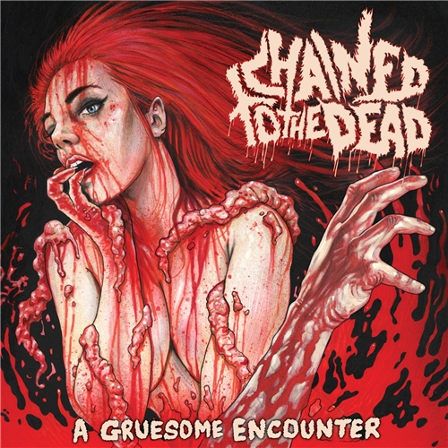 Chained to the Dead - A Gruesome Encounter (2019)