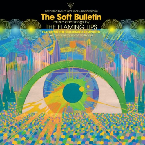 The Flaming Lips - The Soft Bulletin: Recorded Live At Red Rocks With The Colorado Symphony Orchestra (2019)