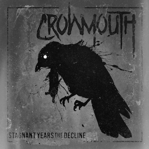 Crowmouth - Stagnant Years: The Decline (EP) (2019)