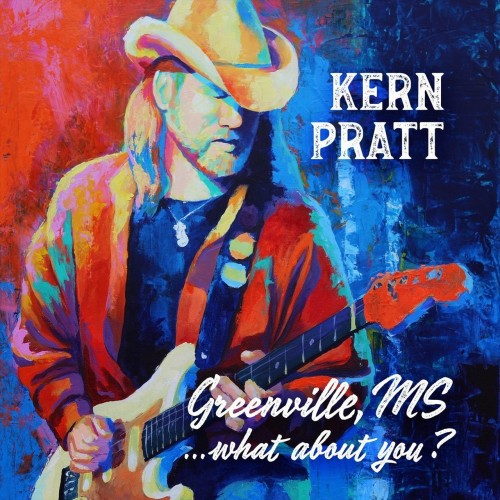 Kern Pratt - Greenville, MS...What About You? (2019)
