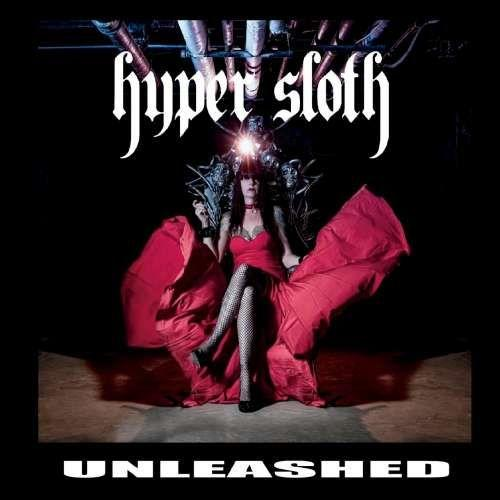 Hyper Sloth - Unleashed (2019)