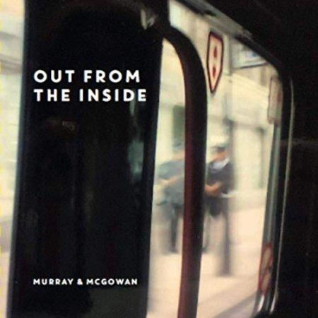 Murray & McGowan - Out From The Inside (2019)