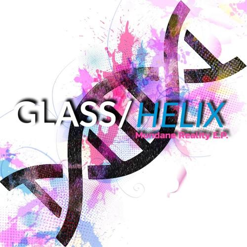 Glass Helix - Mundane Reality [EP] (2019)