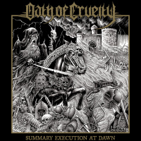 Oath Of Cruelty - Summary Execution At Dawn (2019)
